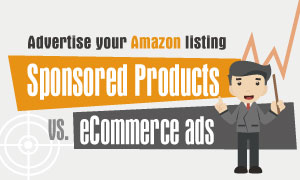 Guide to Advertising on Amazon: Sponsored Products vs. eCommerce Ads