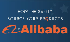 How to safely source your products on Alibaba
